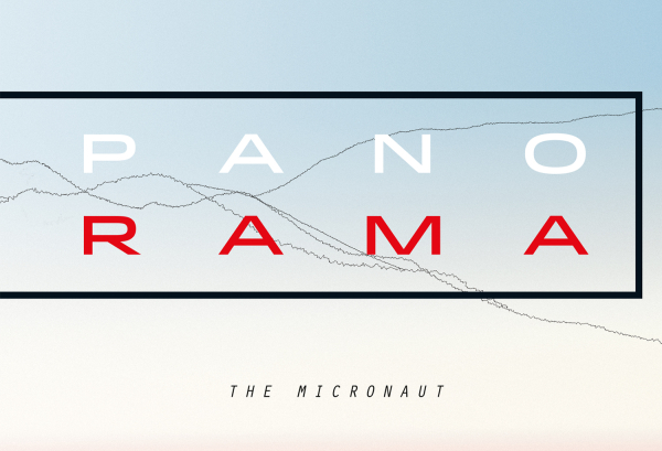The Micronaut – Panorama