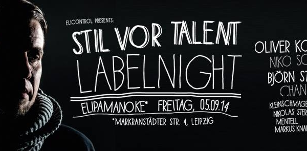 05.09.2014 – ELICONTROL presents Stil vor Talent Labelnight – elipamanoke, Leipzig