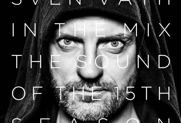 Sven Väth in the Mix – The Sound Of The 15th Season