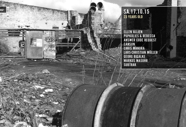 17.10.2015 – 23 Years Distillery mit Ellen Allien, Answer Code Request, Pupkulies & Rebecca – Distillery, Leipzig