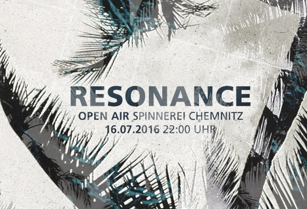 16.07.2016 - Resonance OPEN AIR - Spinnerei, Chemnitz