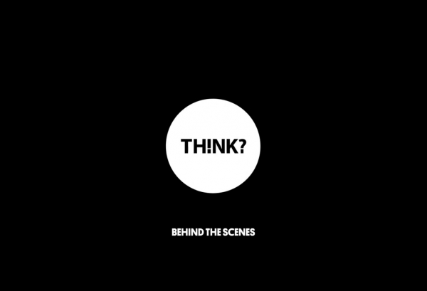 THINK - Behind the Scenes