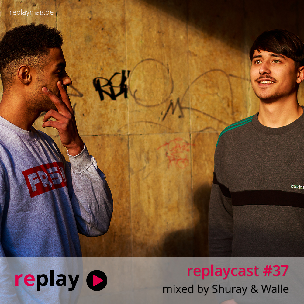 replaycast #37 - Shuray & Walle