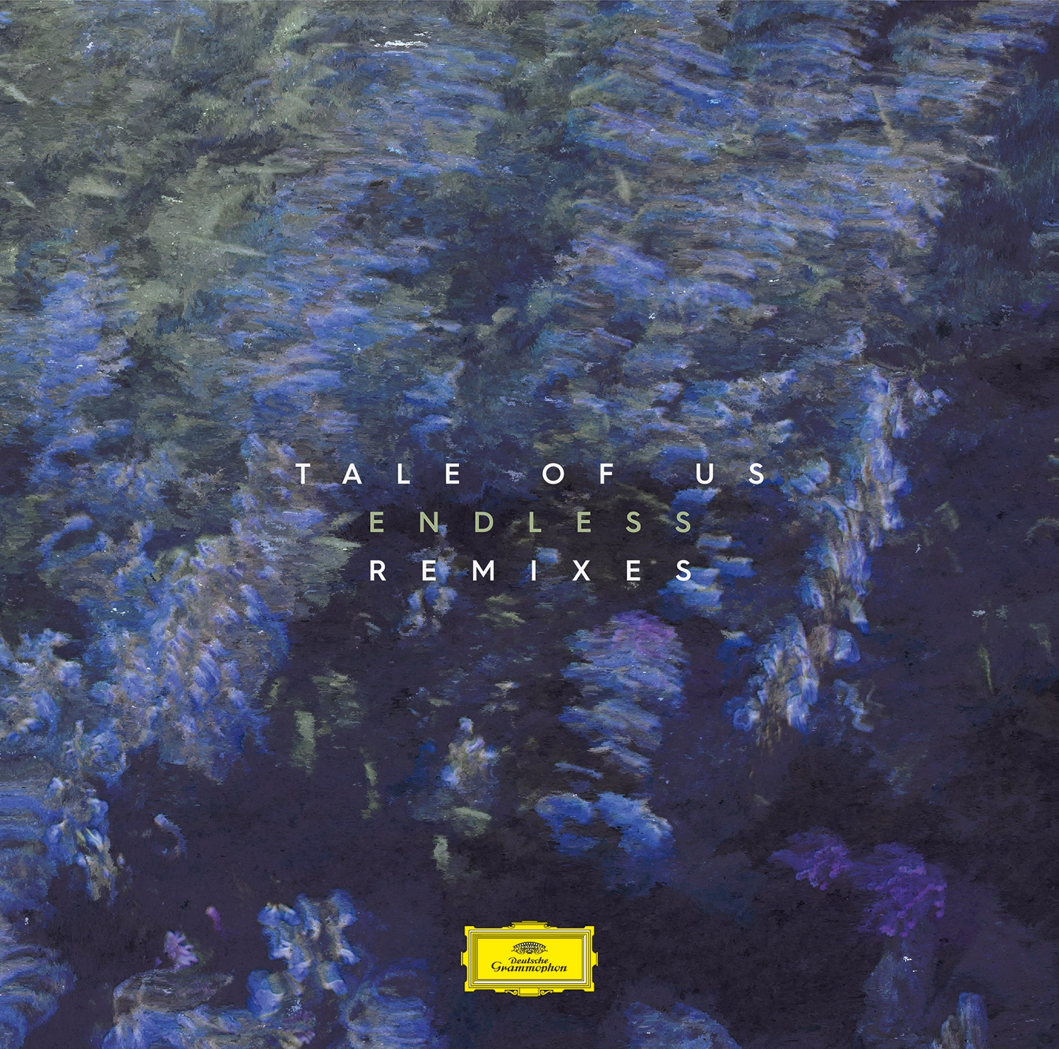 Tale of Us - Endless Remixes (Deutsche Grammophon)