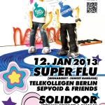 12.01.2013 – Super Flu – Solidoor Dresden